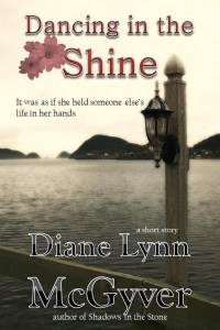 Dancing in the Shine - Diane Lynn McGyver
