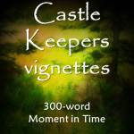 Castle Keepers Vignettes